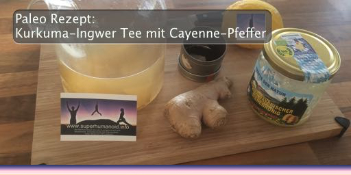 Paleo Rezept: Kurkuma-Ingwer Tee mit Cayenne-Pfeffer