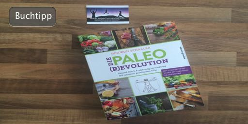 """""""Die Paleo-Revolution: Gesund durch Ernährung im Einklang mit unserem genetischen Erbe"""" von Heidrun Schaller"""