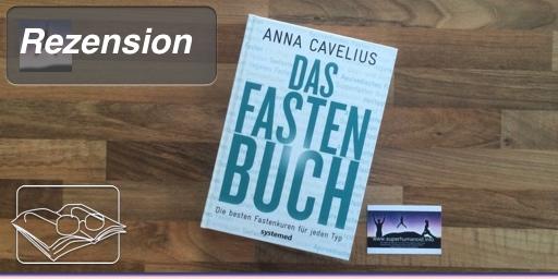 """Ich liebe Lesen: """"Das Fastenbuch: Die besten Fastenkuren für jeden Typ"""" von Anna Cavelius (Buchtipp)"""