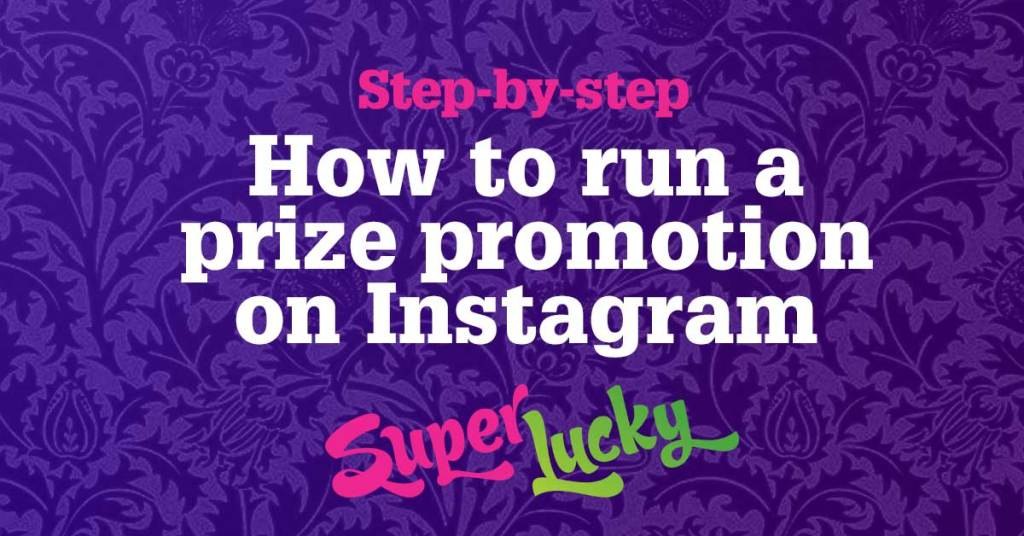 A step-by-step guide to running a prize draw or competition on Instagram