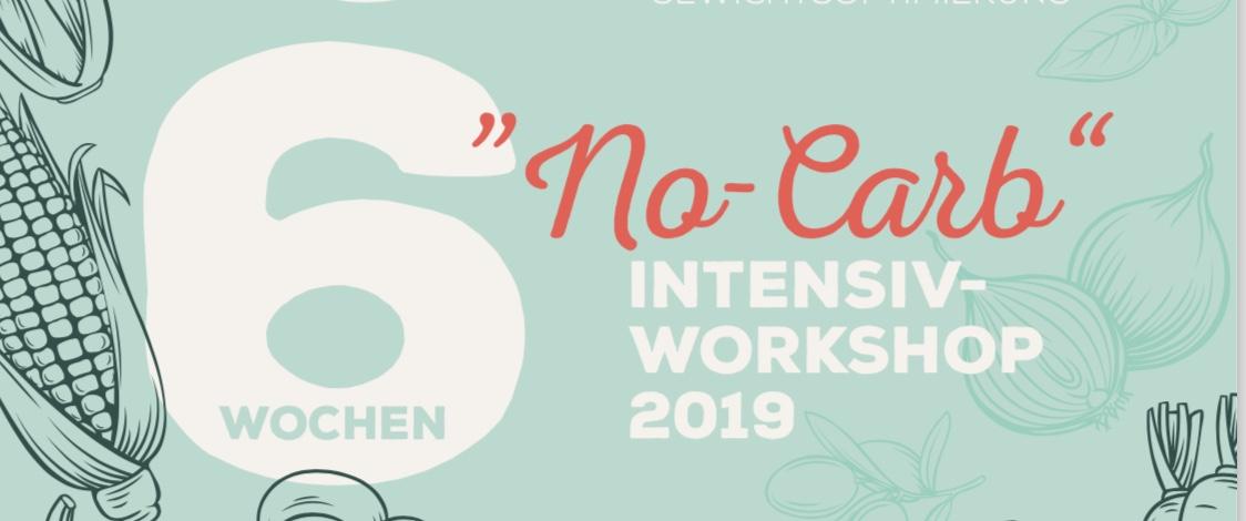6-Wochen-Intensiv-No-Carb-Workshop 2019!