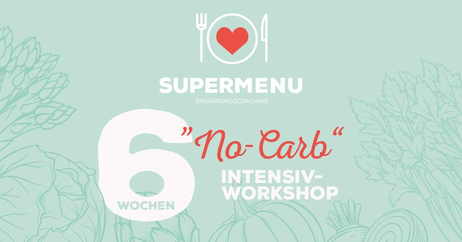 """6 Wochen """"No-Carb""""- Intensiv-Workshop 2020!"""