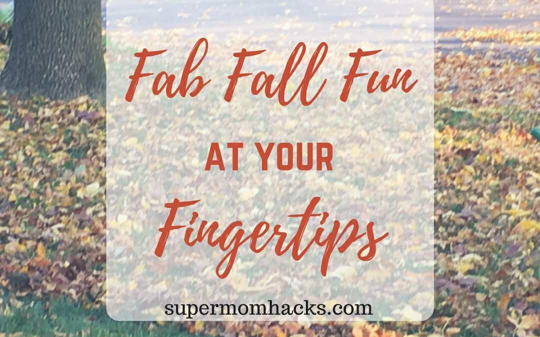 Fab Fall Fun At Your Fingertips