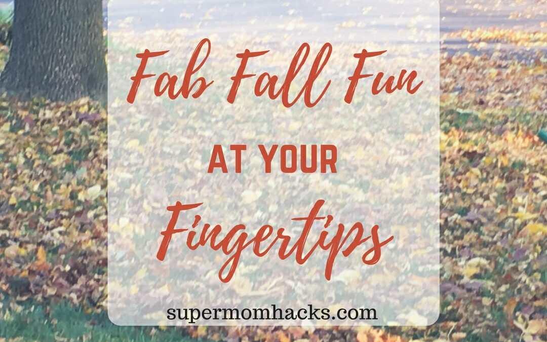 Fab Fall Fun At Your Fingertips