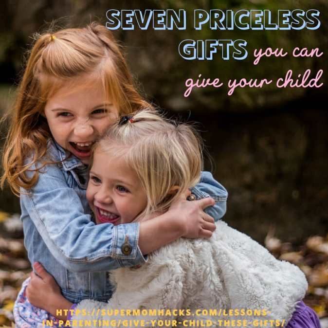 Here are seven gifts that you can give your child before they grow up, to help them be the best version of themselves that they can.