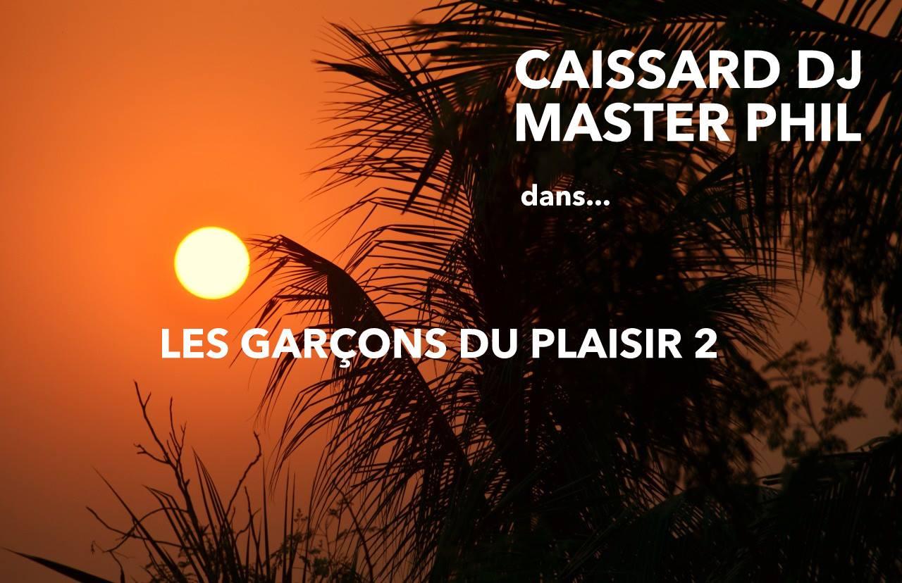 Les Garçons du Plaisir 2 w/ Caissard DJ et Master Phil à SITIO