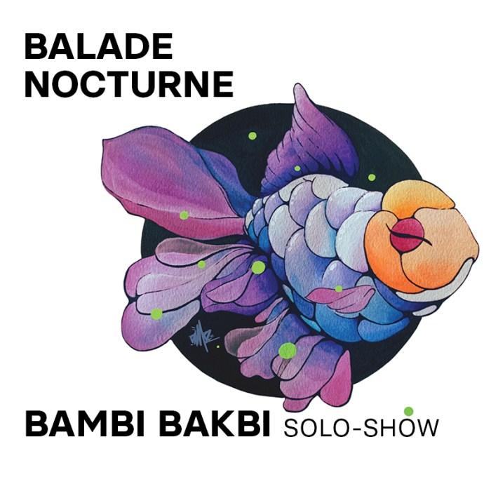 02 juil. – 25 juil. : Solo-show «Balade Nocturne» par Bambi Bakbi