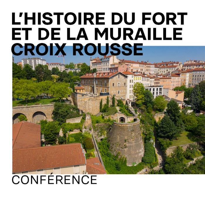 22 juil. : Conférence — «L'histoire du Fort et de la muraille de la Croix-Rousse»
