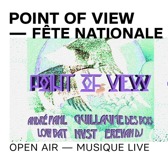 14 juil. : POINT Of VIEW — Fête Nationale