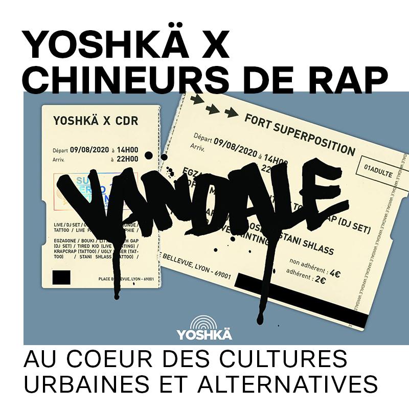 August 9 : Yoshkä x Chineurs de rap — VANDALE