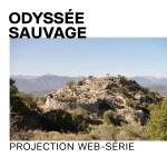 30 septembre : Odyssée Sauvage — Projection web-série