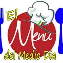 El Menú del MedioDía de 11 am a 1 pm de Lunes a Viernes