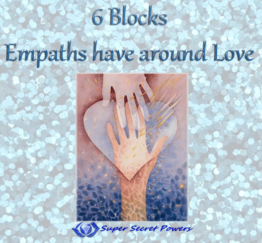6 blocks empaths have about love