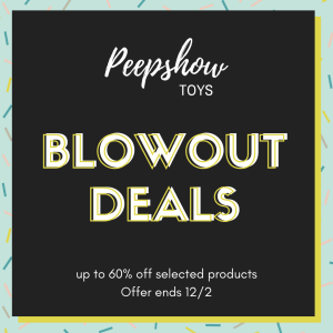 [Image: Peepshow Toys banner blowout deals up to 60% off selected products while supplies last through 12/2]