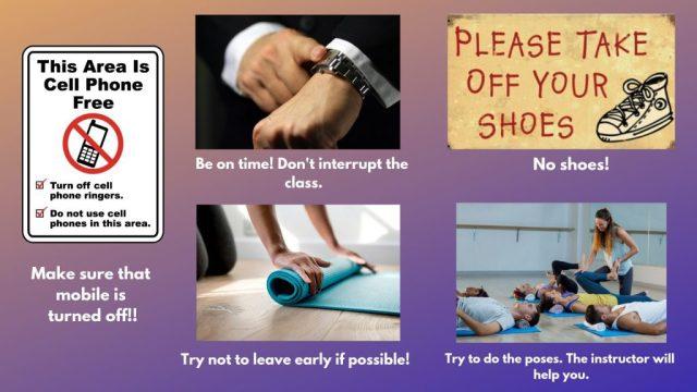 Etiquette. Flexibility training. Punctuality. Yoga poses.