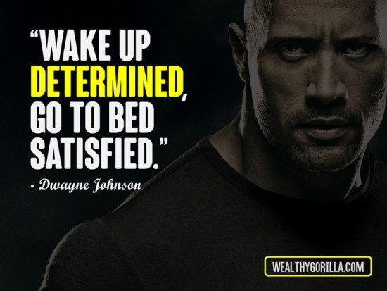 Dwayne 'the Rock' Johnson. Sound advice. Fitness. Train everyday.
