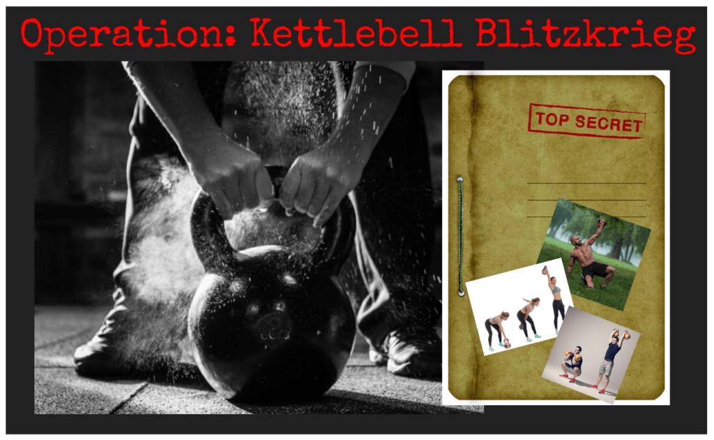 Operation Kettlebell Blitzkrieg. Kettlebell Commando Raids. Strength, balance and endurance workouts. Fat burners. AMRAP. EMOM. TABATA. Super Soldier Project.