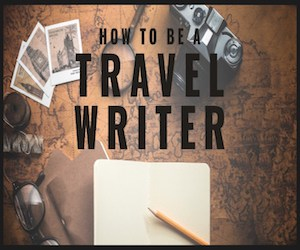 Superstar Blogging How to be a Travel Writer course