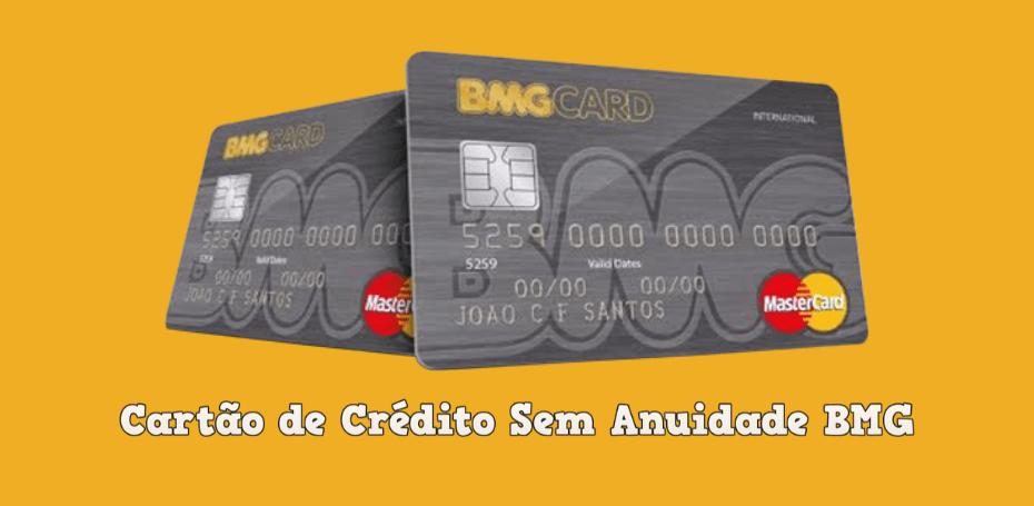 Cartão de crédito sem anuidade BMG