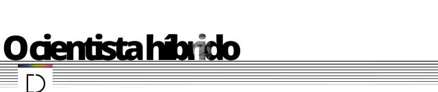 cientista_hibrido