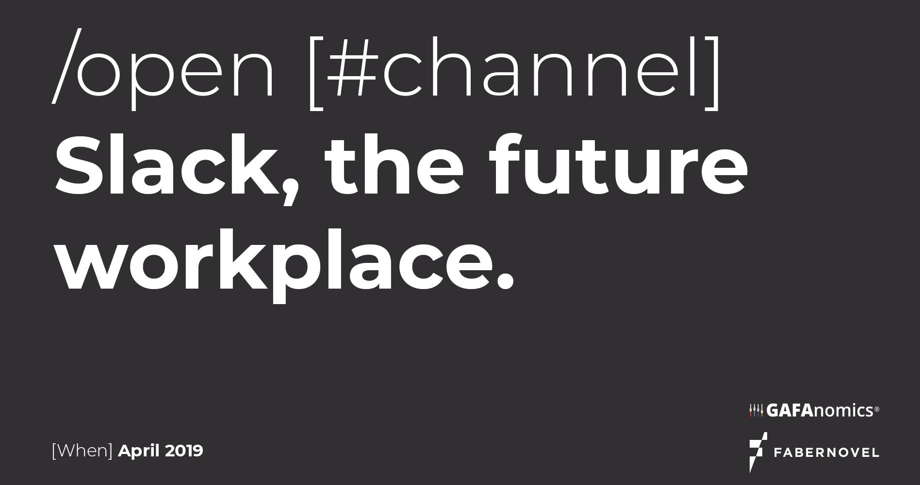 Slack, the future workplace