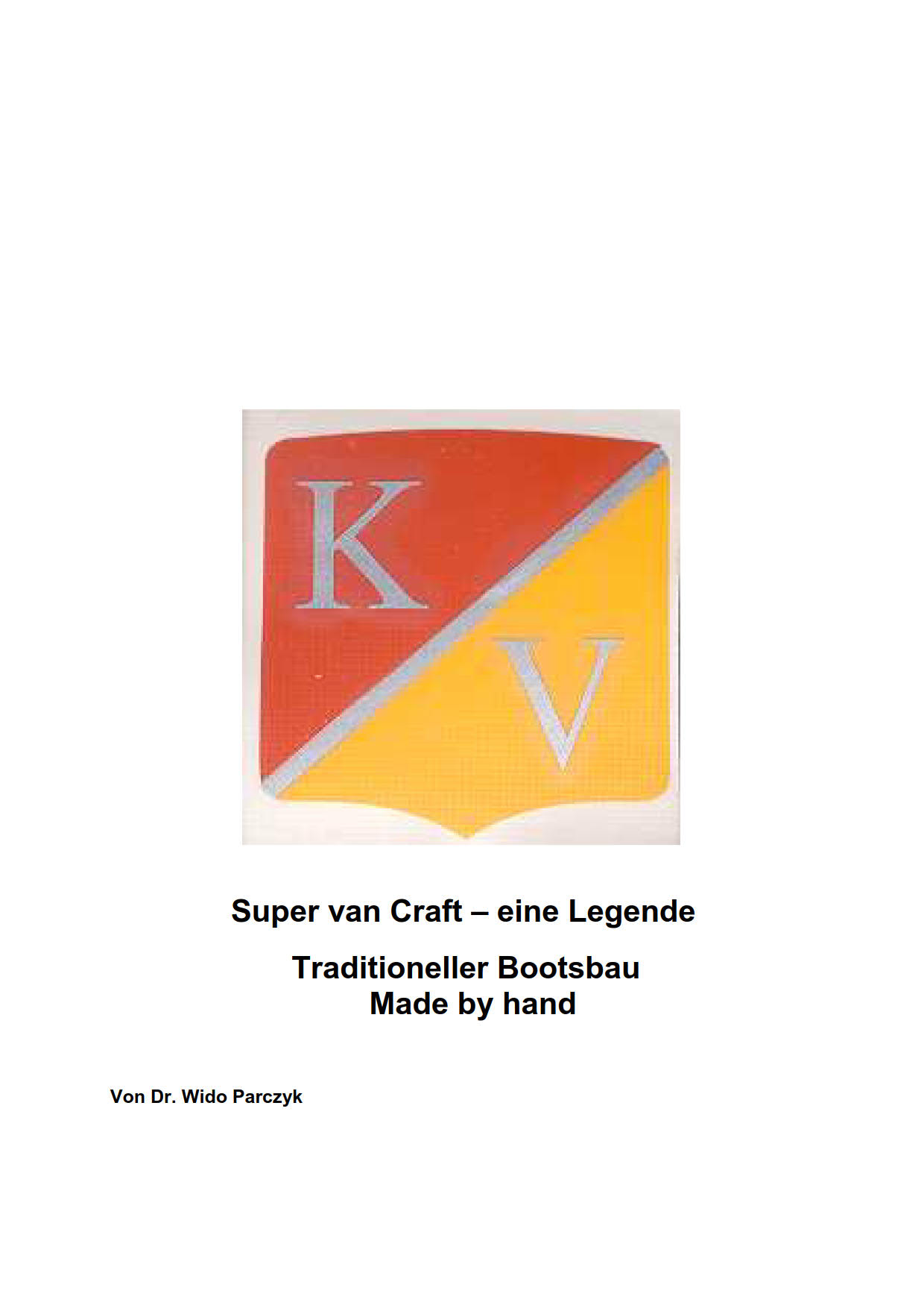 Super van Craft eine legende