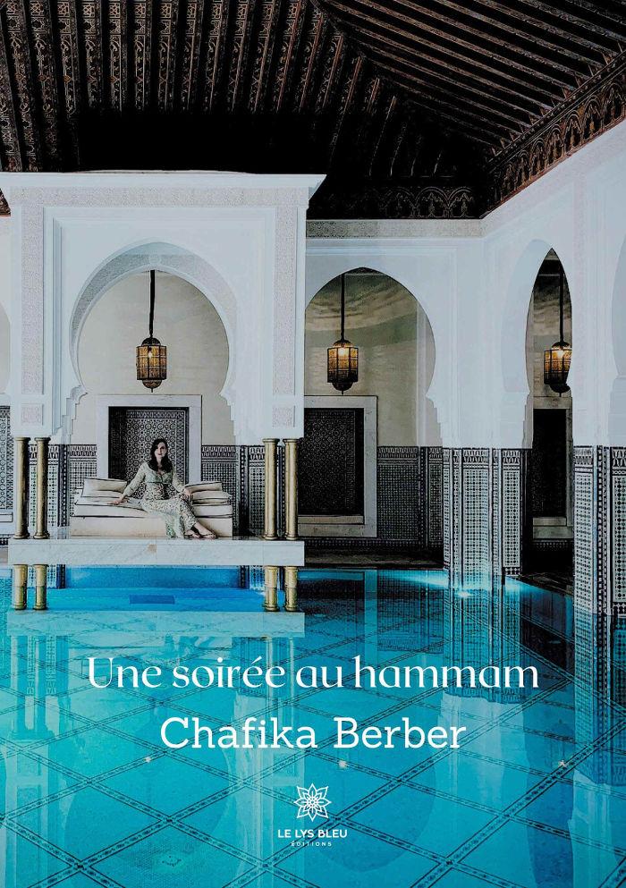 une soirée au hammam par Chafika Berber