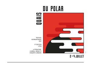 Read more about the article Le festival Quais du Polar 2021 commence demain !