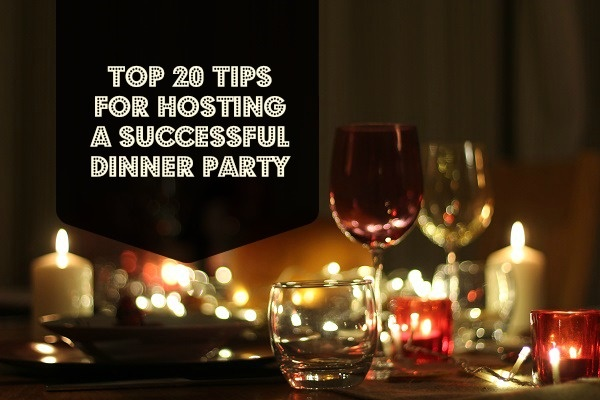Top 20 Tips for Hosting a Dinner Party