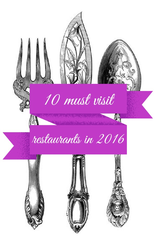 10 Must Visit Restaurants in 2016 (the London edition)