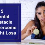 5-Mental-Obstacles-To-Overcome-For-Weight-Loss