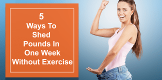 5 Fastest Ways To Shed Pounds In One Week Without Exercise