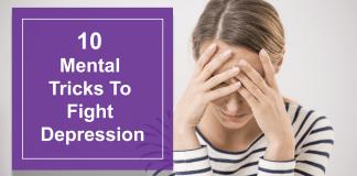 10 Mental Tricks To Fight Depression