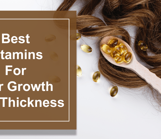 Best Vitamins For Hair Growth And Thickness