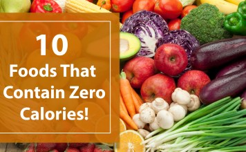10 Foods that contain Zero Calories!