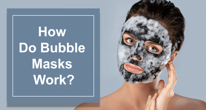 How Do Bubble Masks Work