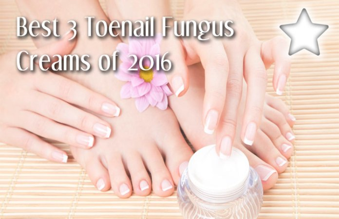The Best 3 Toenail Fungus Creams of 2016 - Best Products For Results?