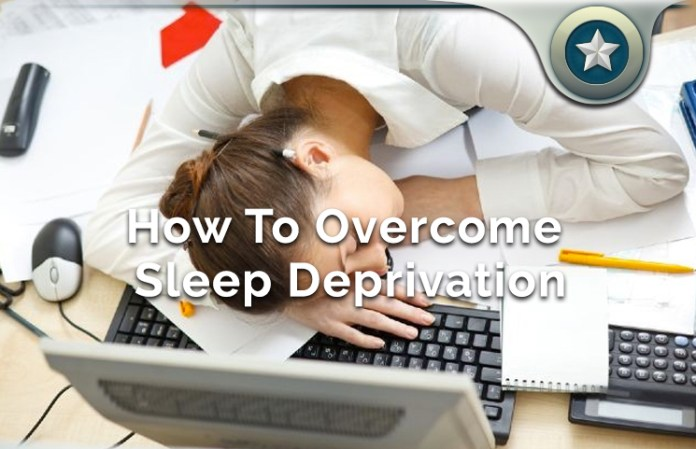 Simple Health Changes On How To Overcome Sleep Deprivation Effects