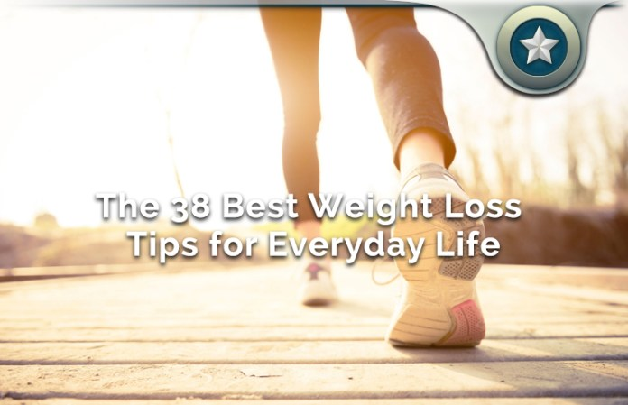 Top 38 Weight Loss Tips & Fat Burning Health Tricks For Everyday Life