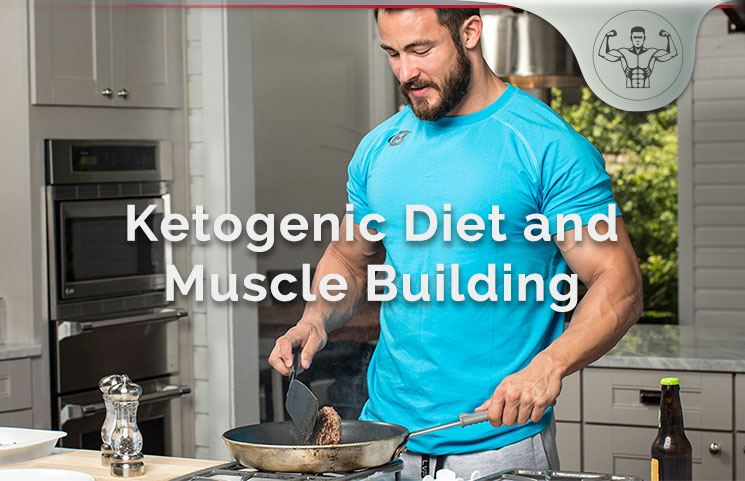 Ketogenic Diet Muscle Building