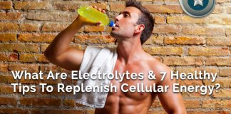 What Are Electrolytes & 7 Healthy Tips To Replenish Cellular Energy