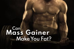 Can Your Mass Gainer Make You Fat? Myths Debunked