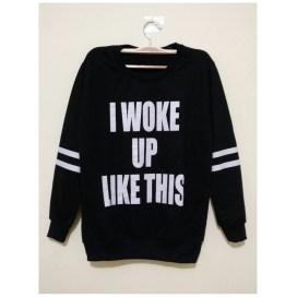 I WOKE UP LIKE THIS (black) - ecer@50rb - seri4pcs(black2 white2) 180rb - babyterry - fit to L