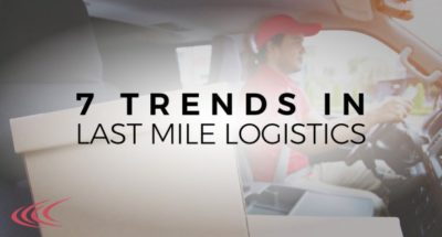 What are the Top 7 Trends in Last Mile Logistics?