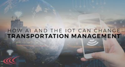 How AI and the IoT Can Change Transportation Management!