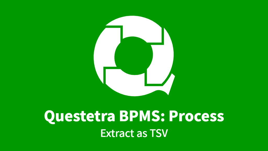 Questetra BPMS: Process, Extract as TSV