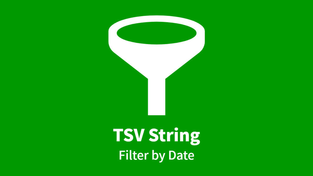 TSV String, Filter by Date