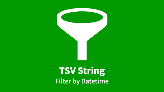 TSV String, Filter by Datetime