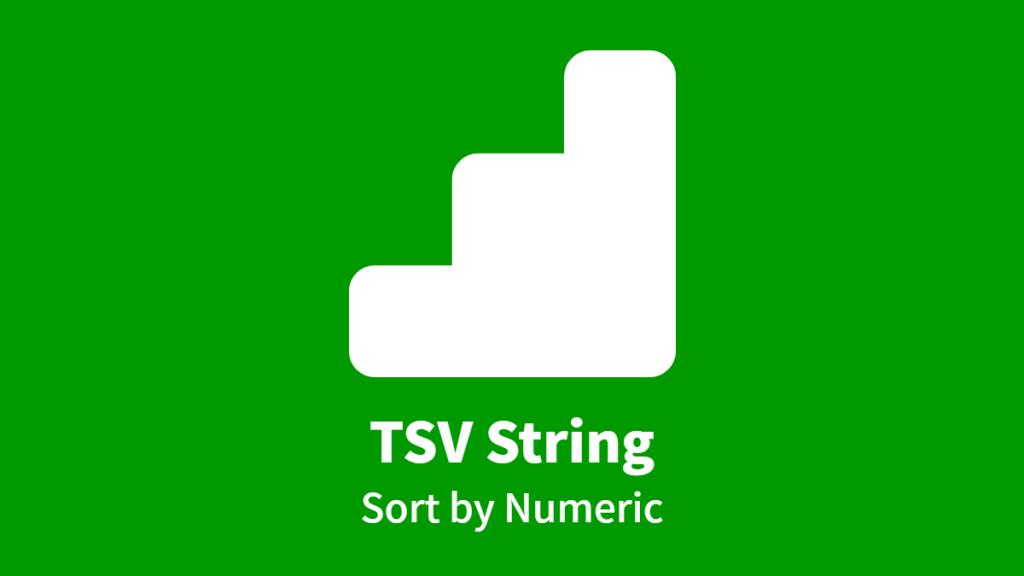 TSV String, Sort by Numeric