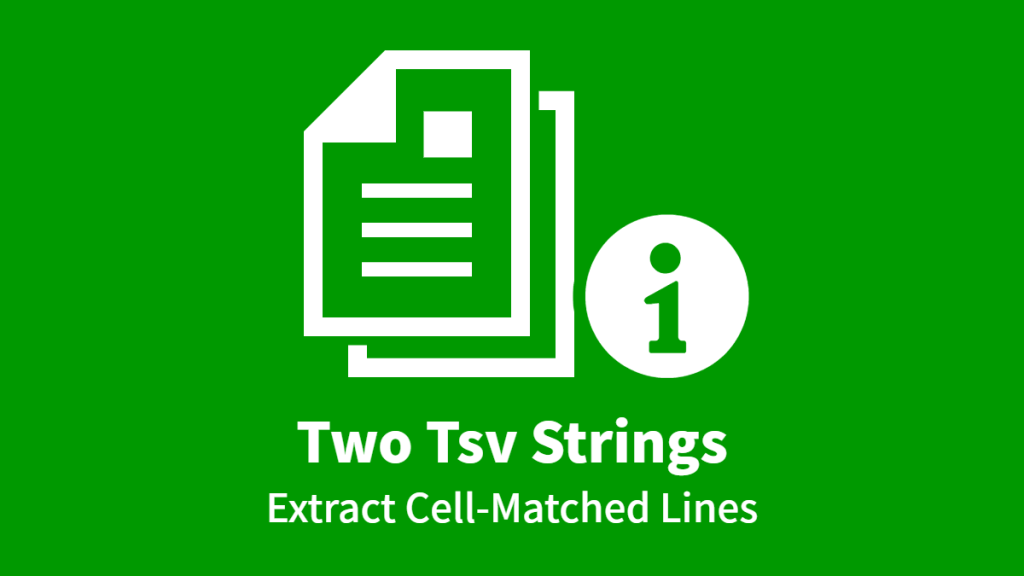 Two Tsv Strings, Extract Cell-Matched Lines